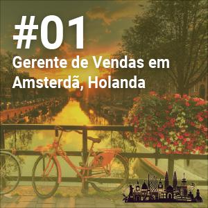 Gerente de Vendas em Amsterdã, Holanda – Carreira Sem Fronteiras #1