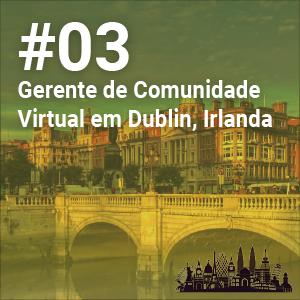 Community Manager em Dublin, Irlanda – Carreira sem Fronteiras #3
