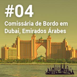 Comissária de Bordo em Dubai, Emirados Árabes – Carreira Sem Fronteiras #4