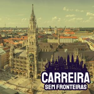 Gerente de Negócios em Munique, Alemanha – Carreira sem Fronteiras #8