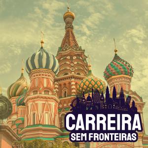 Correspondente Internacional da Globo News em Moscou, Rússia – Carreira sem Fronteiras #9