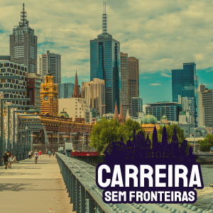 Gerente de TI em Melbourne, Austrália – Carreira sem Fronteiras #32