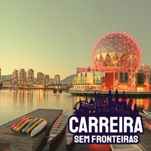 Head de Negócios e Marketing em Vancouver, Canadá – Carreira sem Fronteiras #30